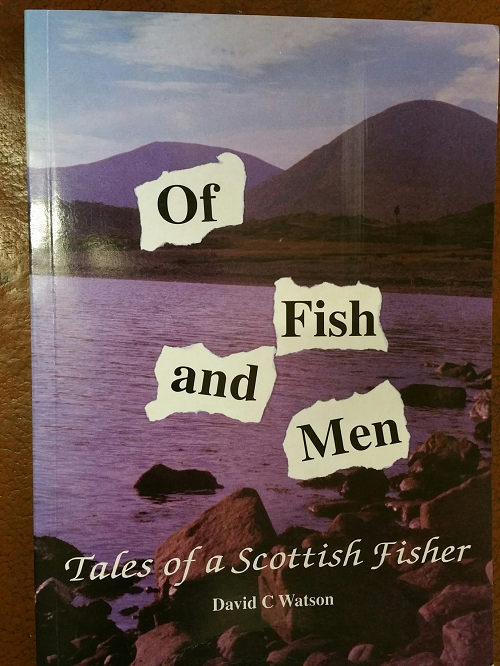 Book: Of Fish and Men, Tales of a Scottish Fisher: David C Watson